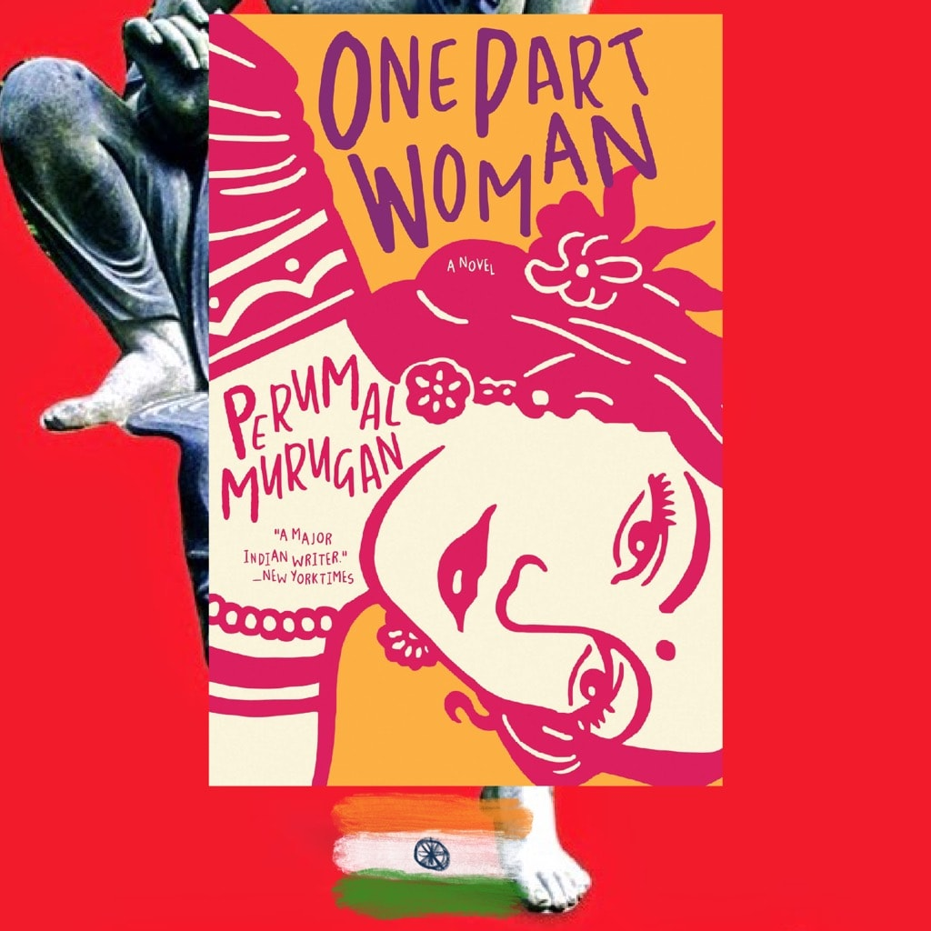 Perumal Merugan, One Part Woman, trans. Aniruddhan Vasedevan, review