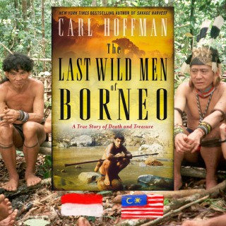 Carl Hoffman, The Last Wild Men of Borneo, review