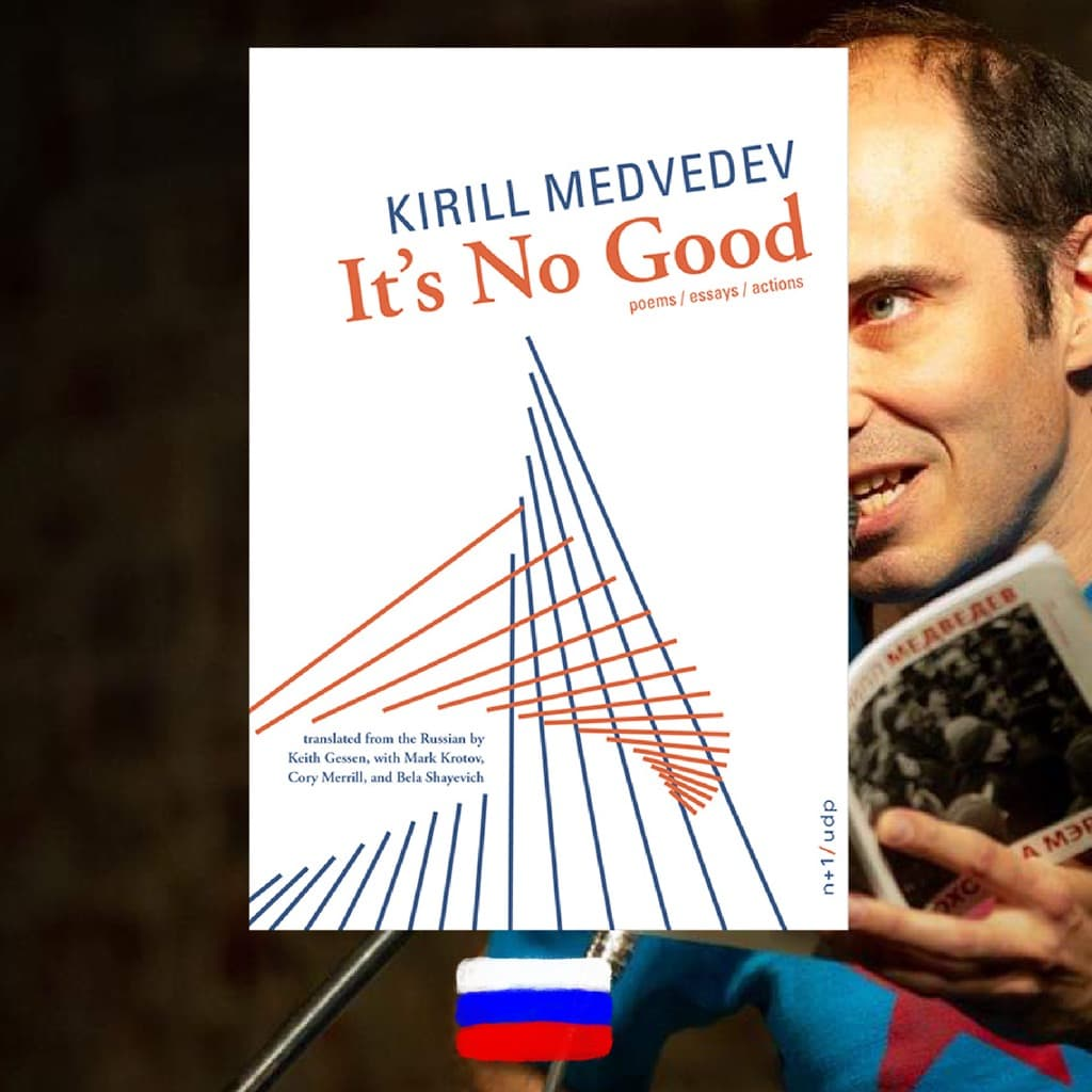 Kirill Medvedev, It's No Good, review