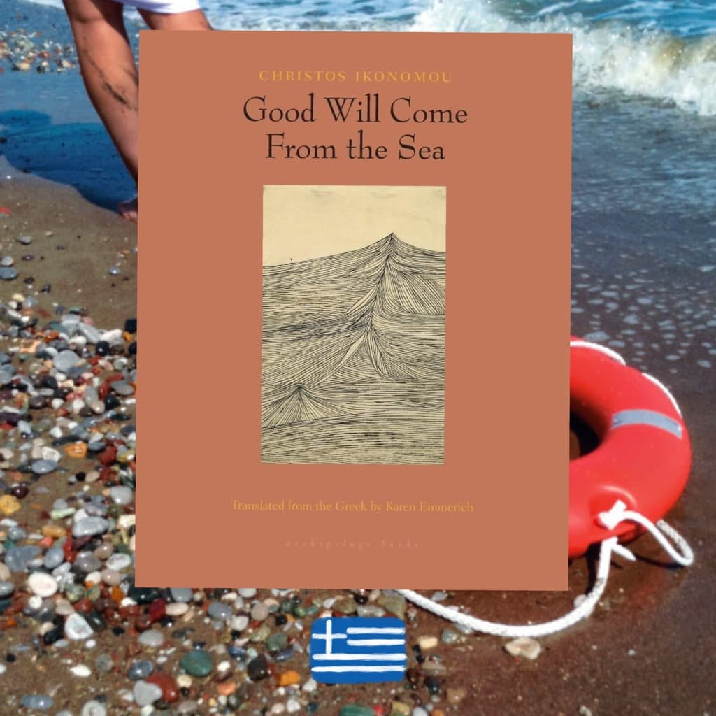 Christos Ikonomou, Good Will Come From the Sea, 2014, review
