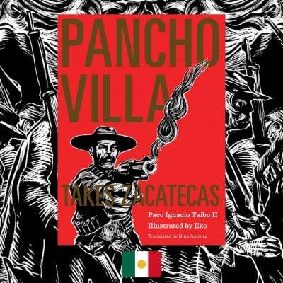 Paco Ignacio Taibo II & Eko, Pancho Villa Takes Zacatecas, review