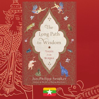 Jan-Philipp Sendker, Lorie Karnath and Jonathan Sendker, The Long Path to Wisdom: Tales from Burma, review