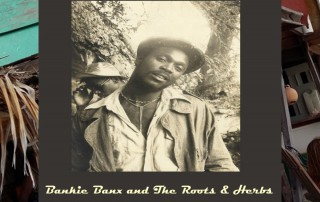 Bankie Banx & The Roots and Herbs, Roots and Herbs, album review